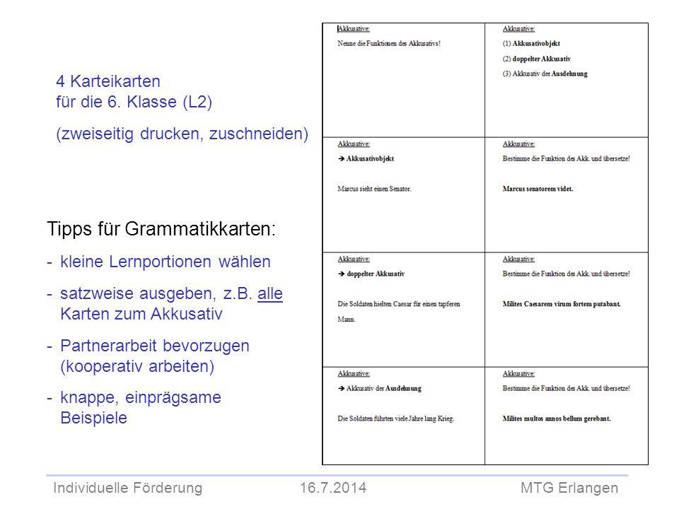 Individuelle Förderung 16.7.2014 MTG Erlangen 4 Karteikarten für die 6. Klasse (L2) (zweiseitig drucken, zuschneiden) Tipps für Grammatikkarten: -klei