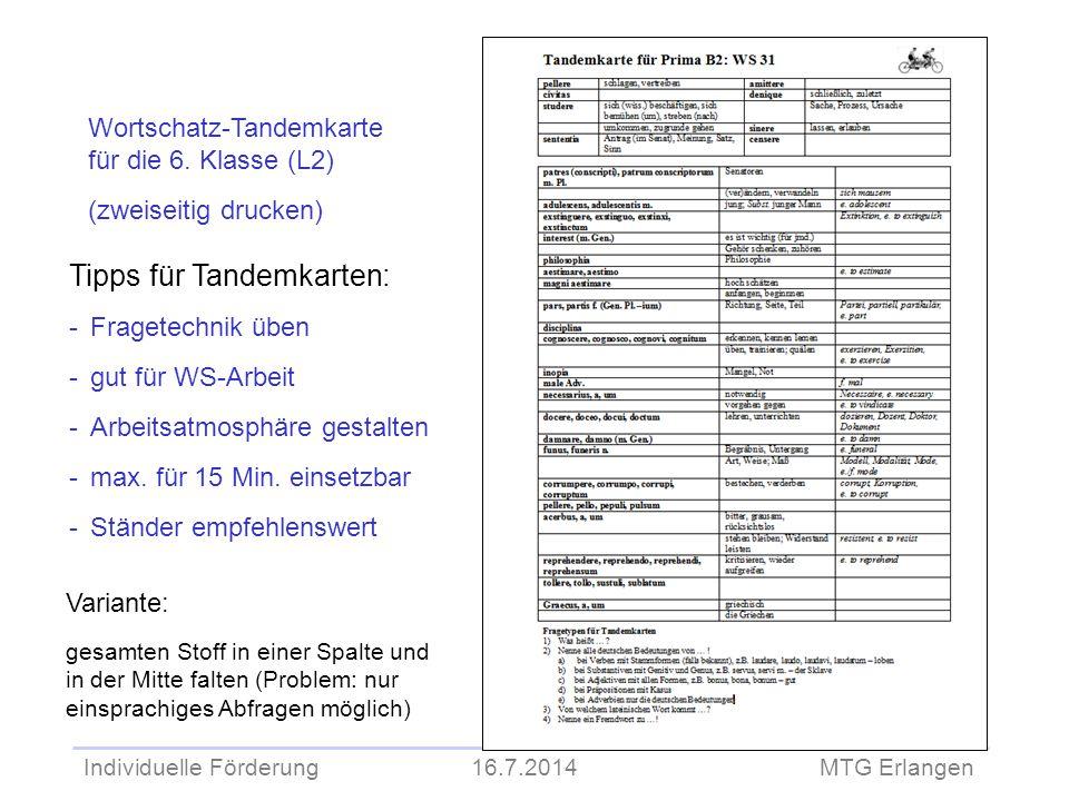 Individuelle Förderung 16.7.2014 MTG Erlangen Wortschatz-Tandemkarte für die 6. Klasse (L2) (zweiseitig drucken) Tipps für Tandemkarten: -Fragetechnik