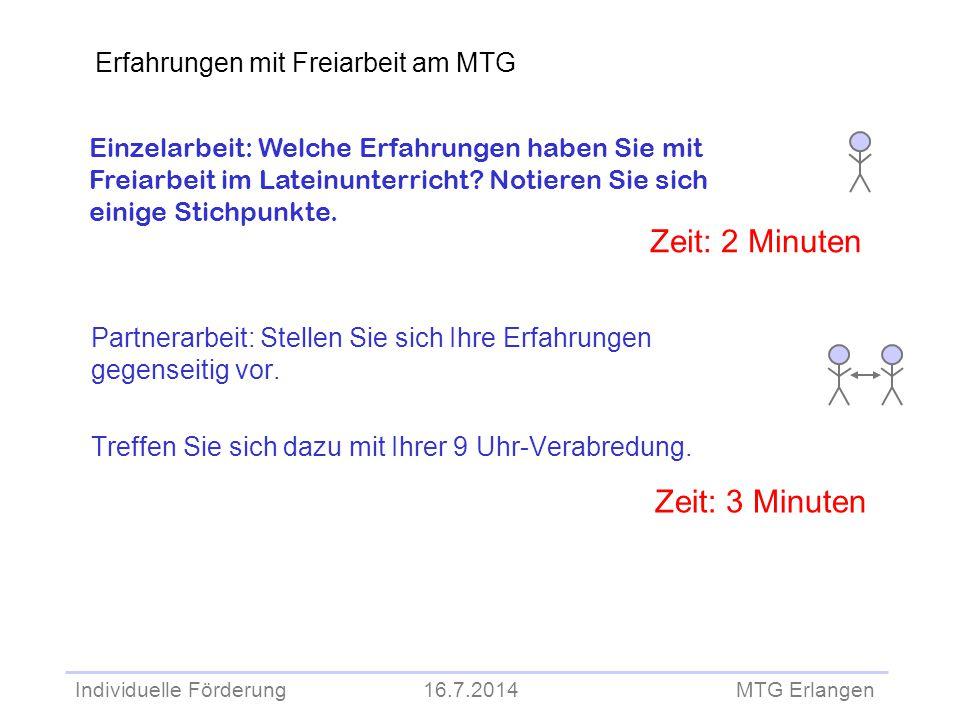 Individuelle Förderung 16.7.2014 MTG Erlangen Partnerarbeit: Stellen Sie sich Ihre Erfahrungen gegenseitig vor. Treffen Sie sich dazu mit Ihrer 9 Uhr-