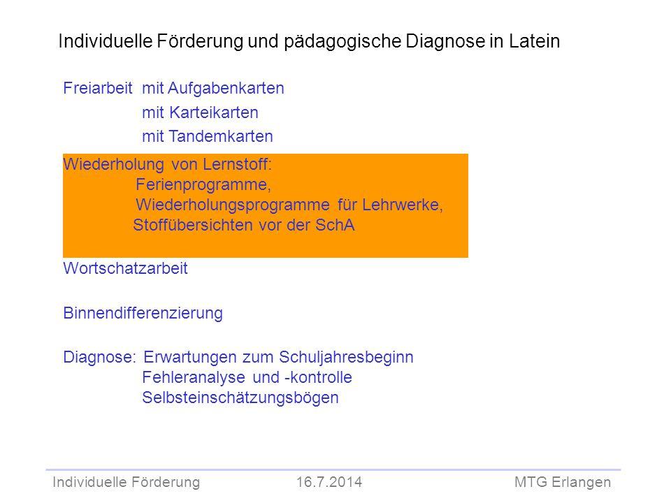 Individuelle Förderung 16.7.2014 MTG Erlangen Individuelle Förderung und pädagogische Diagnose in Latein Freiarbeit mit Aufgabenkarten mit Karteikarte