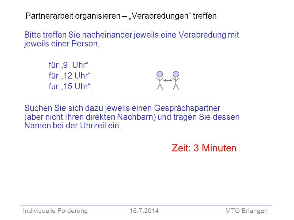 """Individuelle Förderung 16.7.2014 MTG Erlangen Partnerarbeit organisieren – """"Verabredungen"""" treffen Bitte treffen Sie nacheinander jeweils eine Verabre"""