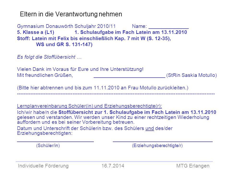 Individuelle Förderung 16.7.2014 MTG Erlangen Eltern in die Verantwortung nehmen Gymnasium DonauwörthSchuljahr 2010/11Name: ______________ 5. Klasse a