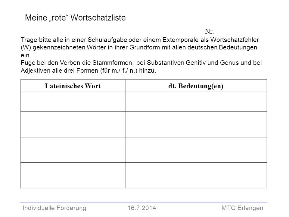 """Individuelle Förderung 16.7.2014 MTG Erlangen Meine """"rote"""" Wortschatzliste Nr. ___ Trage bitte alle in einer Schulaufgabe oder einem Extemporale als W"""