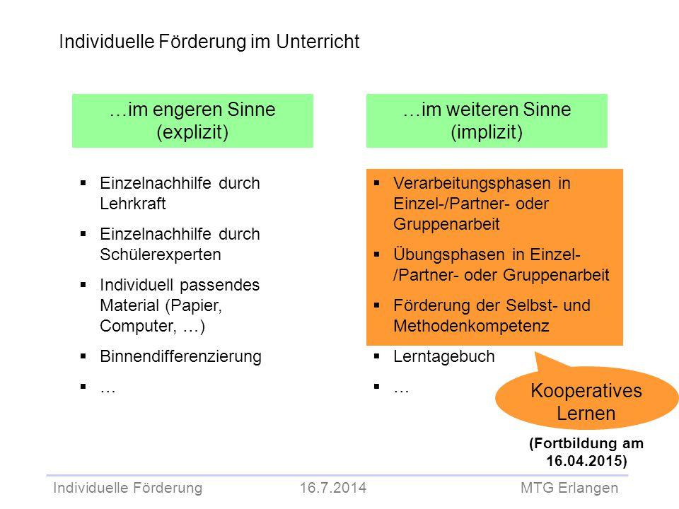 Individuelle Förderung 16.7.2014 MTG Erlangen Individuelle Förderung im Unterricht …im engeren Sinne (explizit) …im weiteren Sinne (implizit)  Einzel