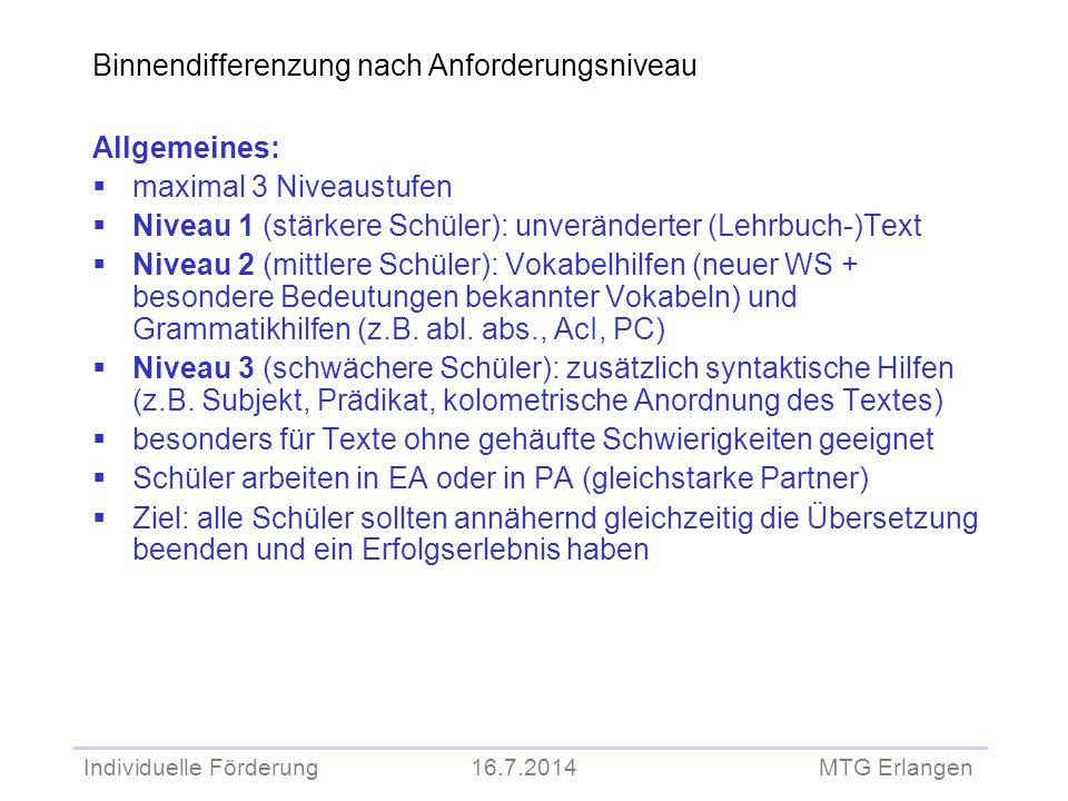 Individuelle Förderung 16.7.2014 MTG Erlangen Binnendifferenzung nach Anforderungsniveau Allgemeines:  maximal 3 Niveaustufen  Niveau 1 (stärkere Sc