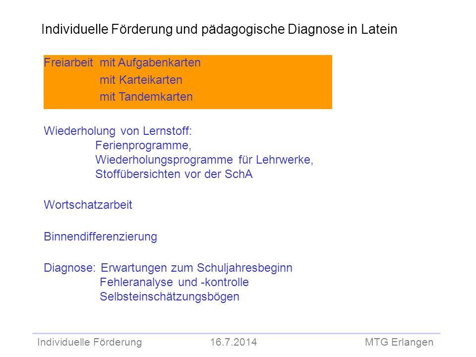 Individuelle Förderung 16.7.2014 MTG Erlangen Weitere Fragen / Ideen zur Freiarbeit?