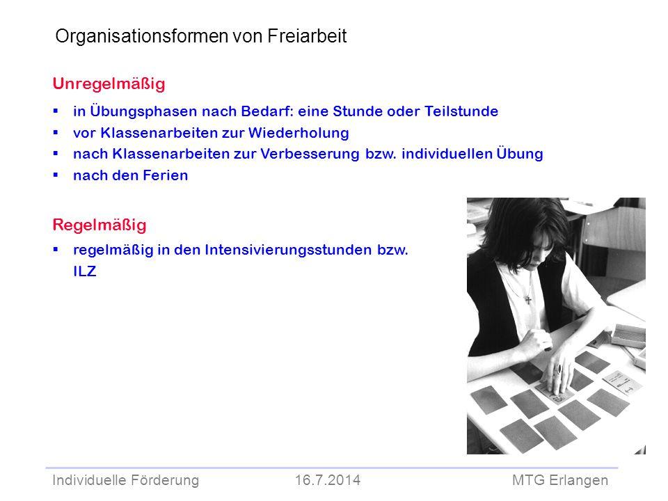 Individuelle Förderung 16.7.2014 MTG Erlangen Unregelmäßig  in Übungsphasen nach Bedarf: eine Stunde oder Teilstunde  vor Klassenarbeiten zur Wieder