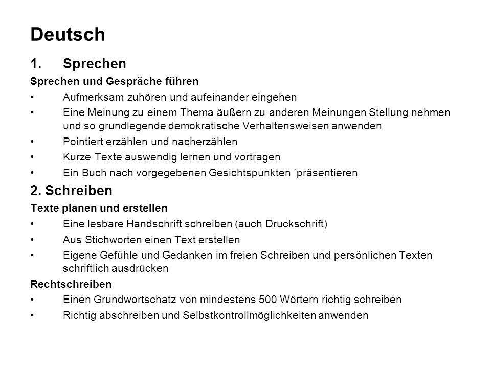 Deutsch 1.Sprechen Sprechen und Gespräche führen Aufmerksam zuhören und aufeinander eingehen Eine Meinung zu einem Thema äußern zu anderen Meinungen S
