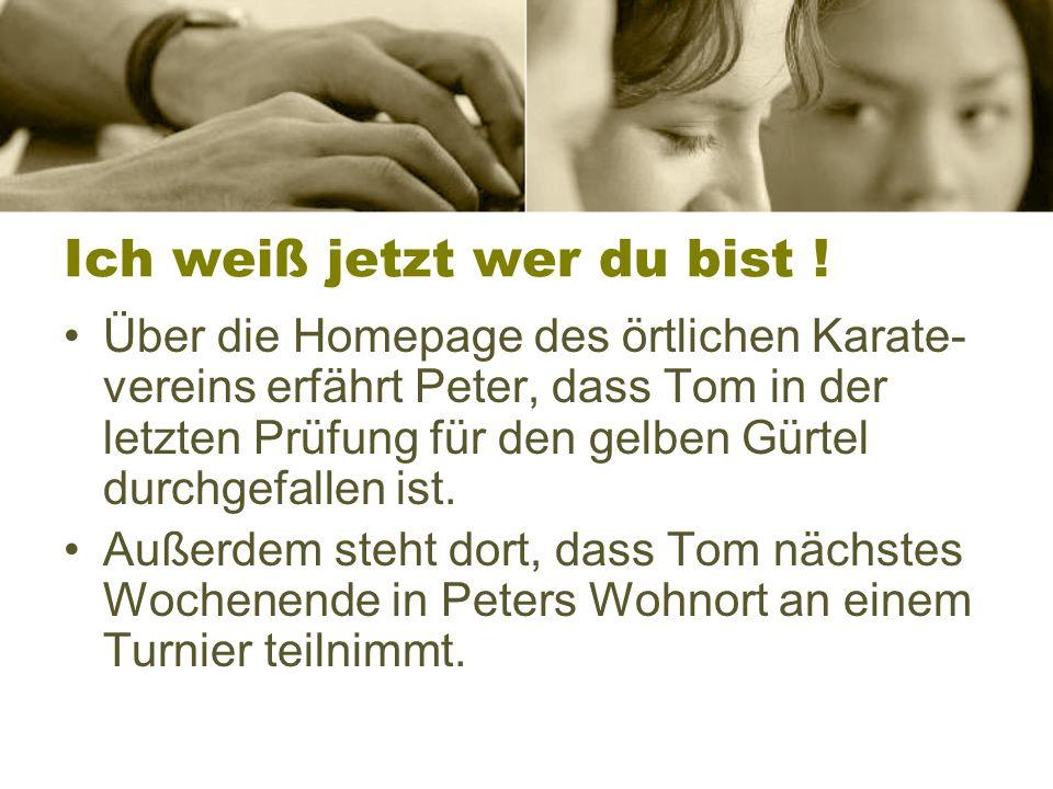Beispiel gefällig ? Peter liest in seinem Gästebuch bei WKW eine abfällige Bemerkung von Tom. Er kennt Tom nicht. Aber er lässt es sich nicht gefallen