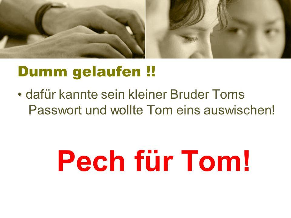 Tom ist unglücklich ! Für Tom hatte es weitreichende Folgen, dass er sich so im Internet präsentierte. Und das alles wegen diesem Gästebucheintrag bei