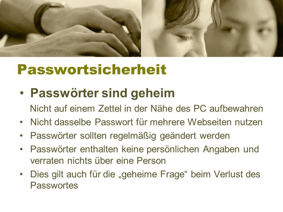 Passwortbildung Sichere Passwörter beinhalten: Mindestens 8 Zeichen Buchstaben, Sonderzeichen u. Zahlen Groß- und Kleinschreibung Und sollten niemande