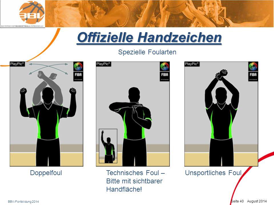BBV-Fortbildung 2014 Seite 41 August 2014 Offizielle Handzeichen Spezielle Foularten Disqualifizierendes Foul