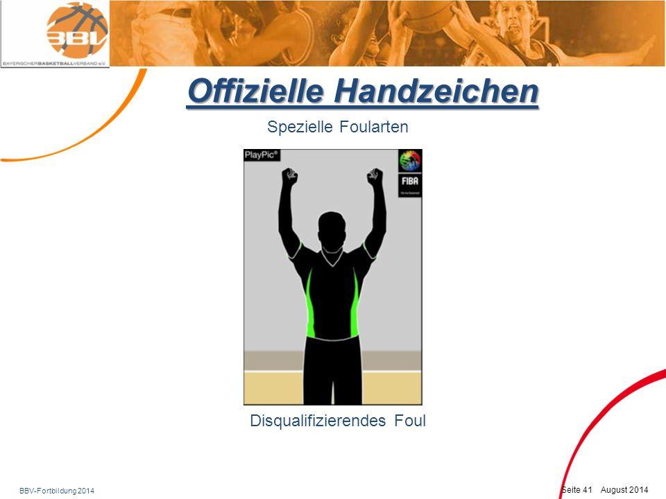 BBV-Fortbildung 2014 Seite 42 August 2014 Offizielle Handzeichen Fouladministration Foul ohne Freiwürfe: Spielrichtung Offensivfoul: Spielrichtung