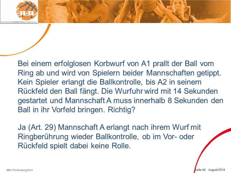 BBV-Fortbildung 2014 Seite 50 August 2014 A1 wirft auf den Korb.