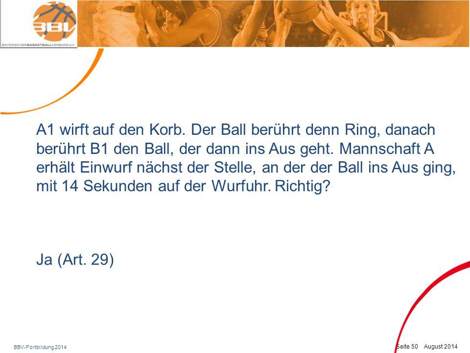 BBV-Fortbildung 2014 Seite 51 August 2014 Spieler A1 erhält sein zweites unsportliches Foul und ist somit spieldisqualifiziert (SD).