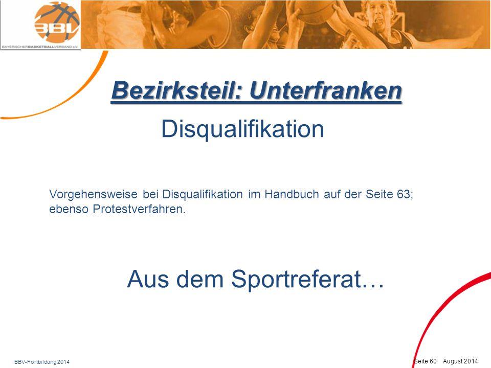 BBV-Fortbildung 2014 Seite 61 August 2014 Bezirksteil: Unterfranken Disqualifikation Nach dem Spiel sagte der Spieler XXX zum 2.