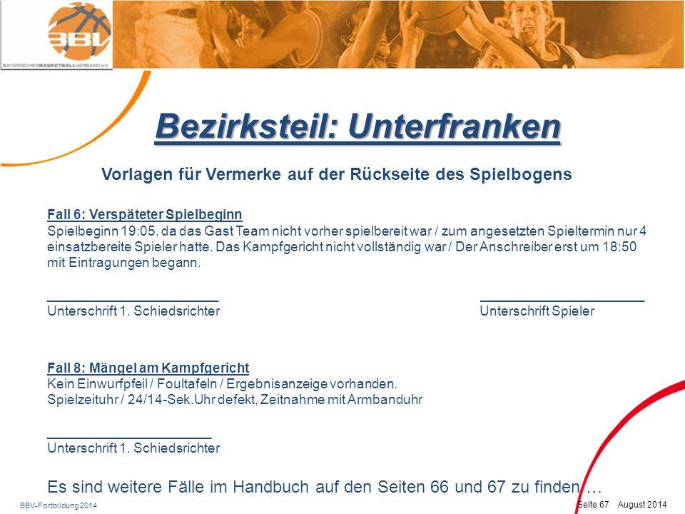 BBV-Fortbildung 2014 Seite 68 August 2014 Bezirksteil: Unterfranken Mustervorlage Spielberichtsbogen, Handbuch, S.