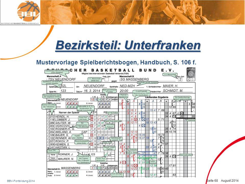 BBV-Fortbildung 2014 Seite 69 August 2014 Bezirksteil: Unterfranken Mustervorlage Spielberichtsbogen, Handbuch, S.