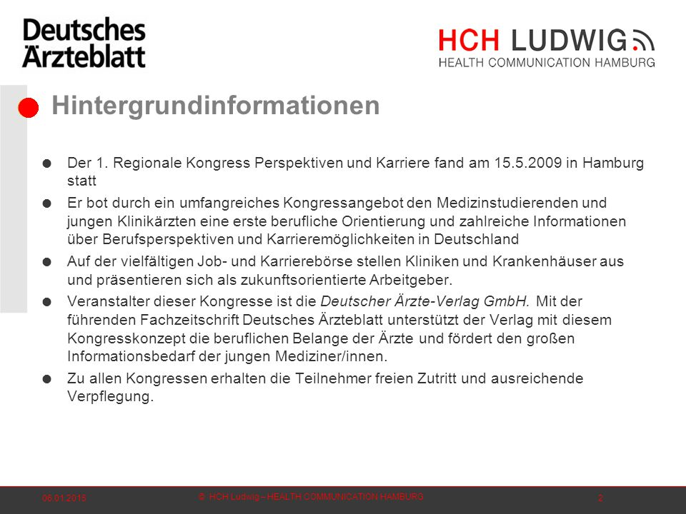 © HCH Ludwig – HEALTH COMMUNICATION HAMBURG 06.01.20152 Hintergrundinformationen  Der 1.