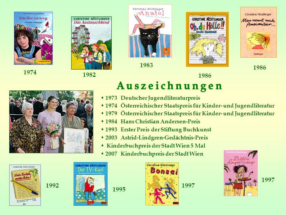1986 1974 1982 1997 1983 1973 Deutscher Jugendliteraturpreis 1974 Österreichischer Staatspreis für Kinder- und Jugendliteratur 1979 Österreichischer S