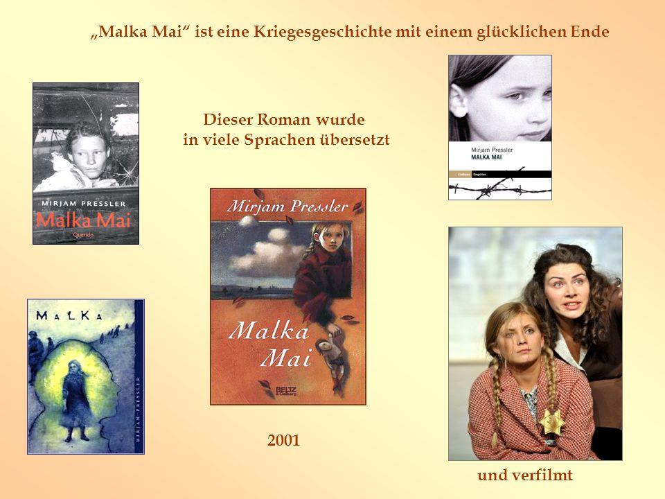 """""""Malka Mai"""" ist eine Kriegesgeschichte mit einem glücklichen Ende 2001 und verfilmt Dieser Roman wurde in viele Sprachen übersetzt"""
