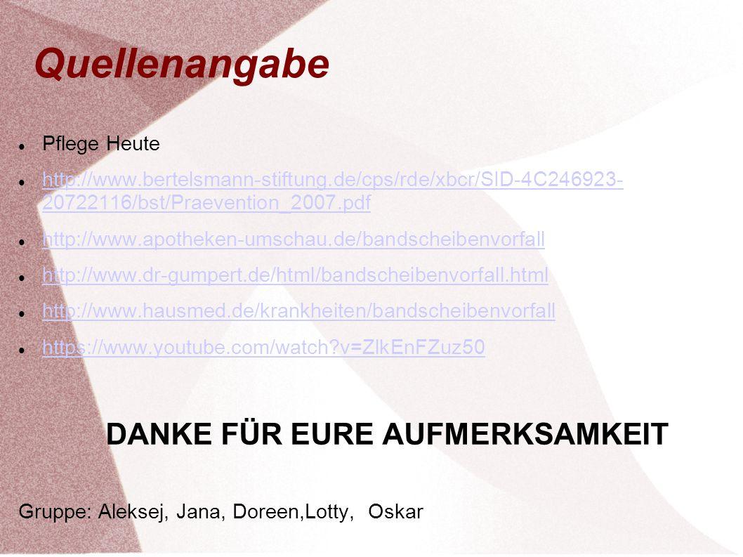 Quellenangabe Pflege Heute http://www.bertelsmann-stiftung.de/cps/rde/xbcr/SID-4C246923- 20722116/bst/Praevention_2007.pdf http://www.bertelsmann-stif
