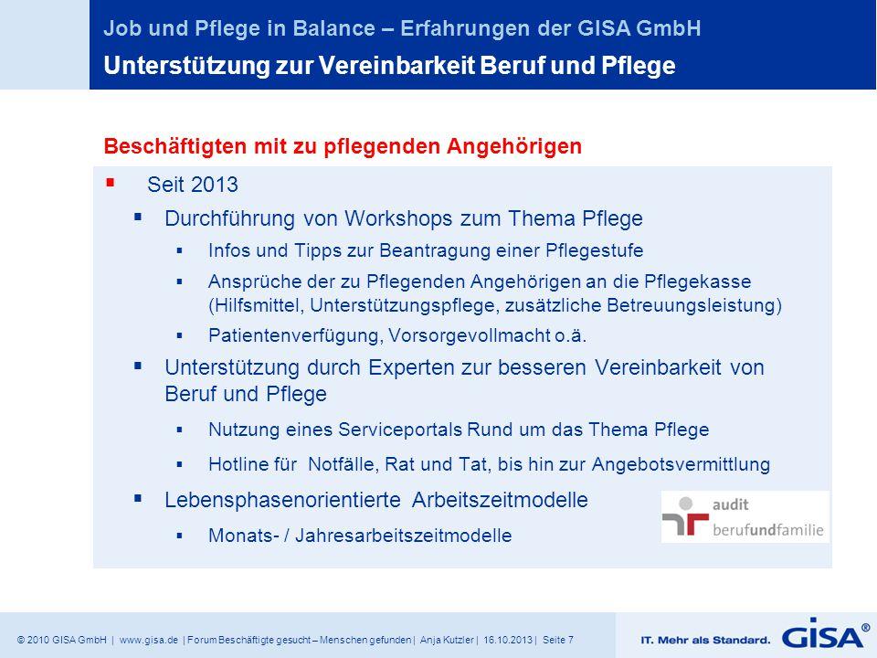 © 2010 GISA GmbH | www.gisa.de | Forum Beschäftigte gesucht – Menschen gefunden | Anja Kutzler | 16.10.2013 | Seite 7 Job und Pflege in Balance – Erfa