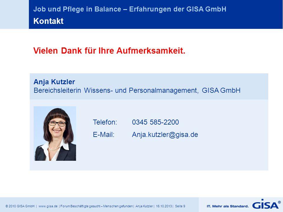 © 2010 GISA GmbH | www.gisa.de | Forum Beschäftigte gesucht – Menschen gefunden | Anja Kutzler | 16.10.2013 | Seite 9 Job und Pflege in Balance – Erfa