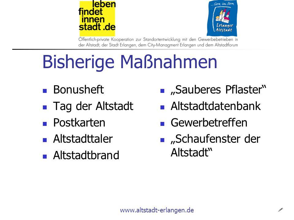 """www.altstadt-erlangen.de Bisherige Maßnahmen Bonusheft Tag der Altstadt Postkarten Altstadttaler Altstadtbrand """"Sauberes Pflaster Altstadtdatenbank Gewerbetreffen """"Schaufenster der Altstadt """