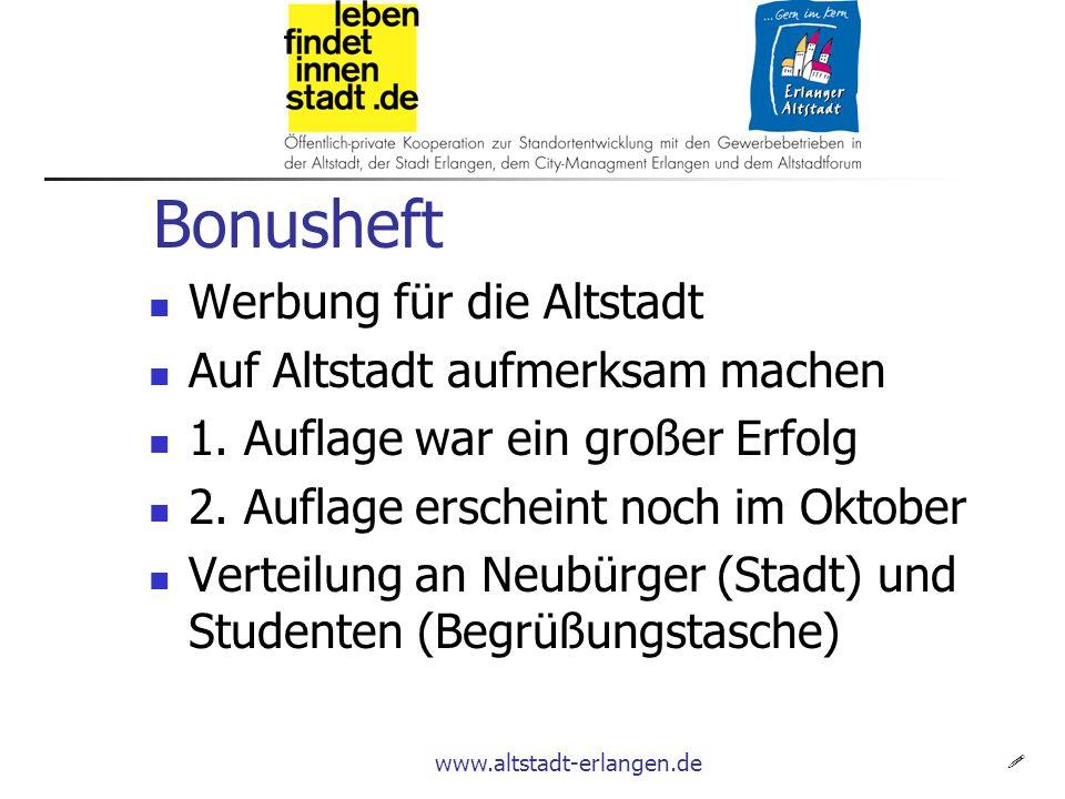 www.altstadt-erlangen.de Bonusheft Werbung für die Altstadt Auf Altstadt aufmerksam machen 1.