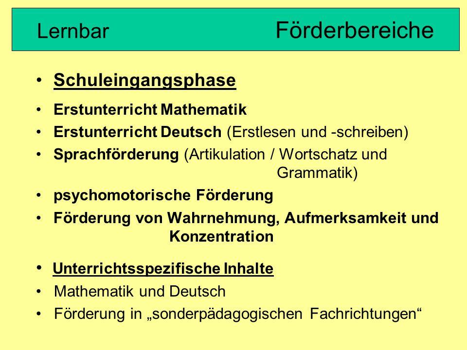 Schuleingangsphase Erstunterricht Mathematik Erstunterricht Deutsch (Erstlesen und -schreiben) Sprachförderung (Artikulation / Wortschatz und Grammati