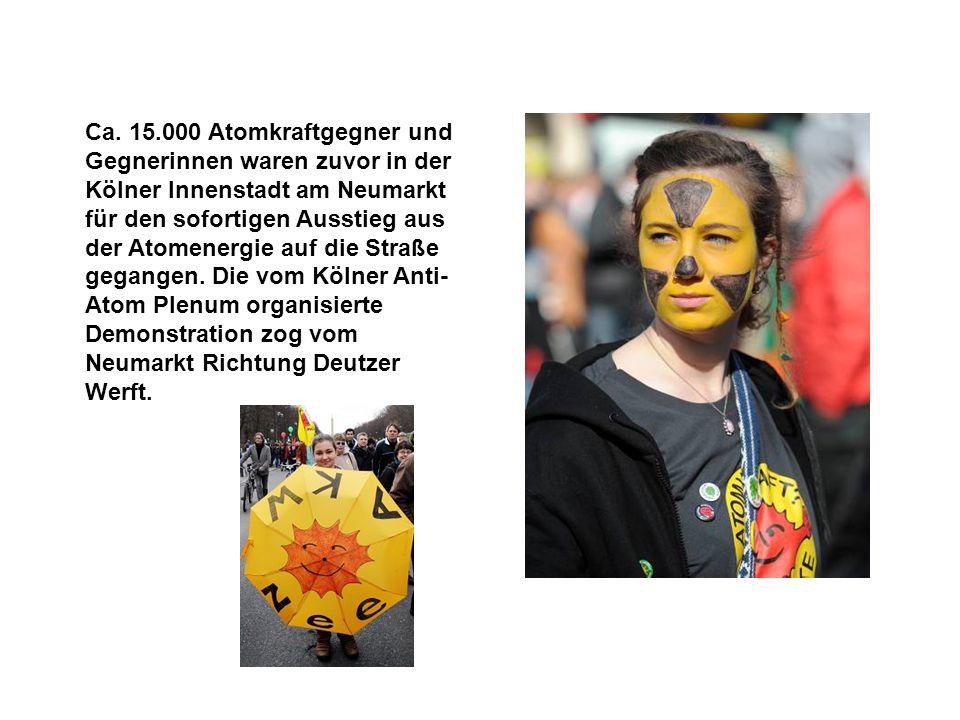 Ca. 15.000 Atomkraftgegner und Gegnerinnen waren zuvor in der Kölner Innenstadt am Neumarkt für den sofortigen Ausstieg aus der Atomenergie auf die St