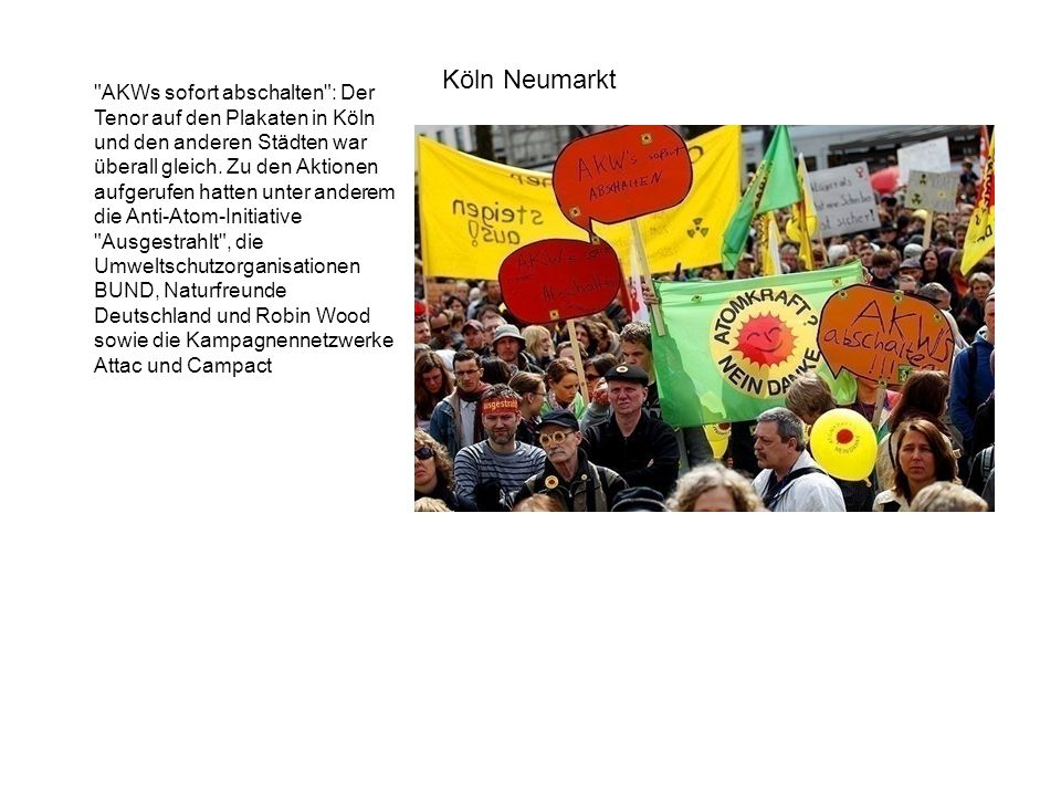 AKWs sofort abschalten : Der Tenor auf den Plakaten in Köln und den anderen Städten war überall gleich.