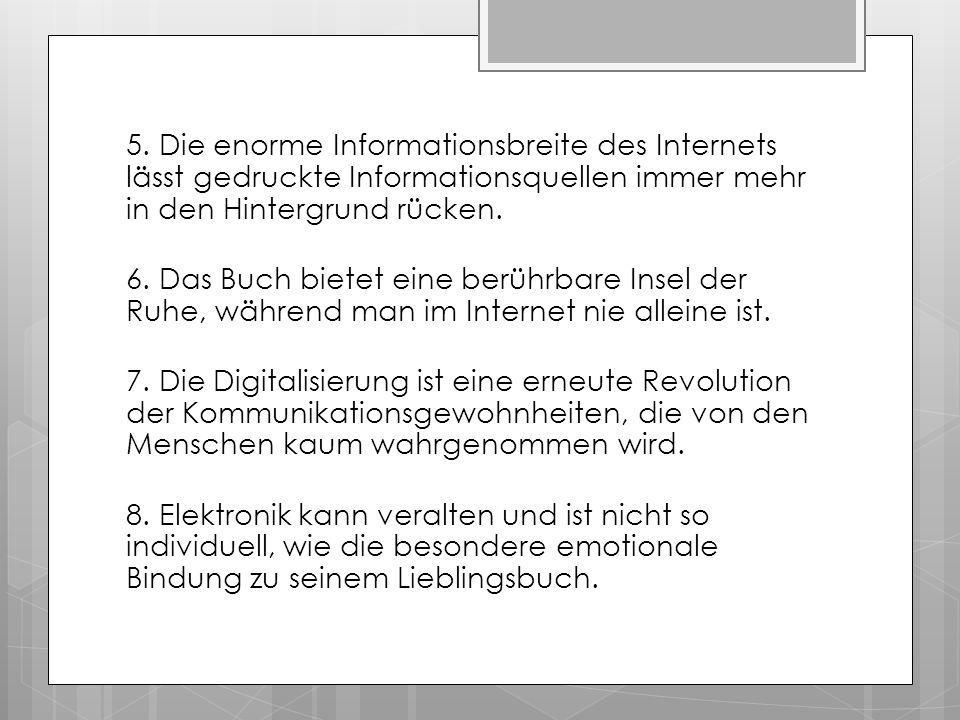 5. Die enorme Informationsbreite des Internets lässt gedruckte Informationsquellen immer mehr in den Hintergrund rücken. 6. Das Buch bietet eine berüh