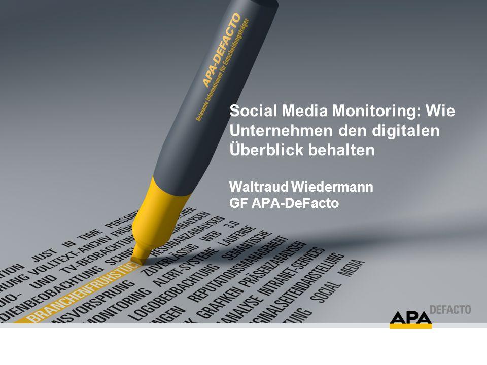 Social Media Monitoring: Wie Unternehmen den digitalen Überblick behalten Waltraud Wiedermann GF APA-DeFacto