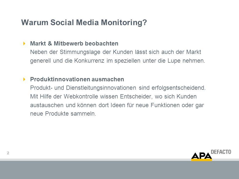 Warum Social Media Monitoring? 2  Markt & Mitbewerb beobachten Neben der Stimmungslage der Kunden lässt sich auch der Markt generell und die Konkurre
