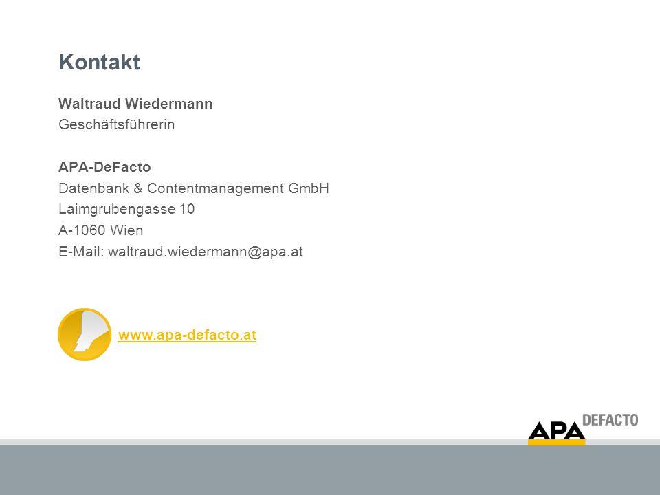 Kontakt Waltraud Wiedermann Geschäftsführerin APA-DeFacto Datenbank & Contentmanagement GmbH Laimgrubengasse 10 A-1060 Wien E-Mail: waltraud.wiederman
