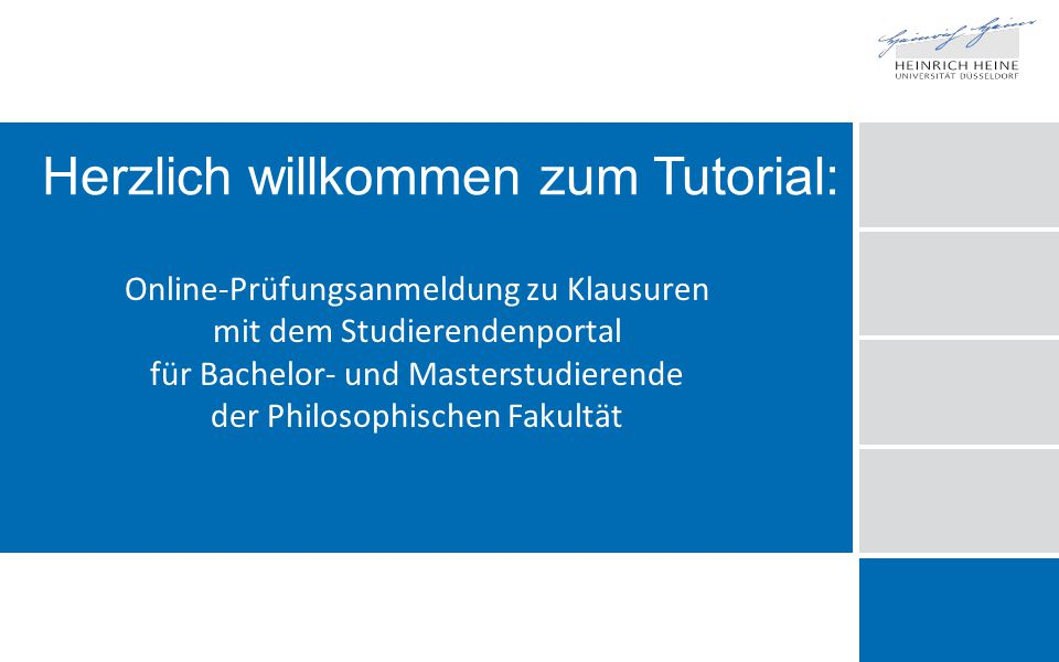 Herzlich willkommen zum Tutorial: Online-Prüfungsanmeldung zu Klausuren mit dem Studierendenportal für Bachelor- und Masterstudierende der Philosophischen Fakultät
