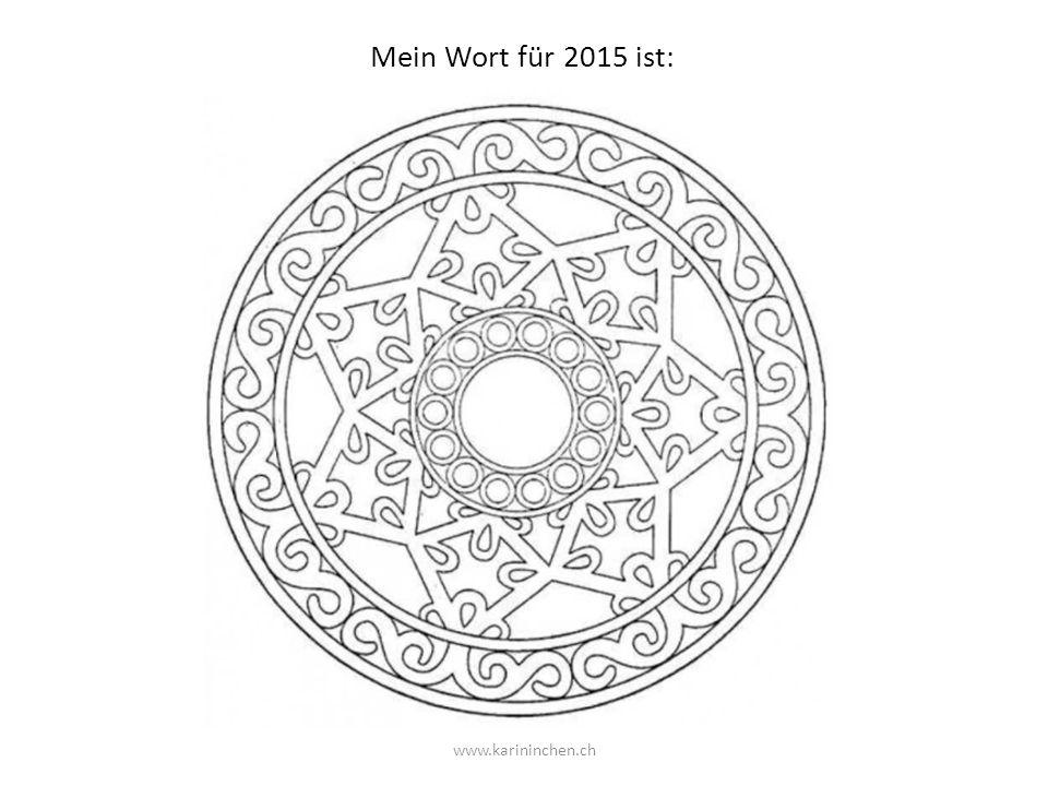 Mein Wort für 2015 ist: www.karininchen.ch