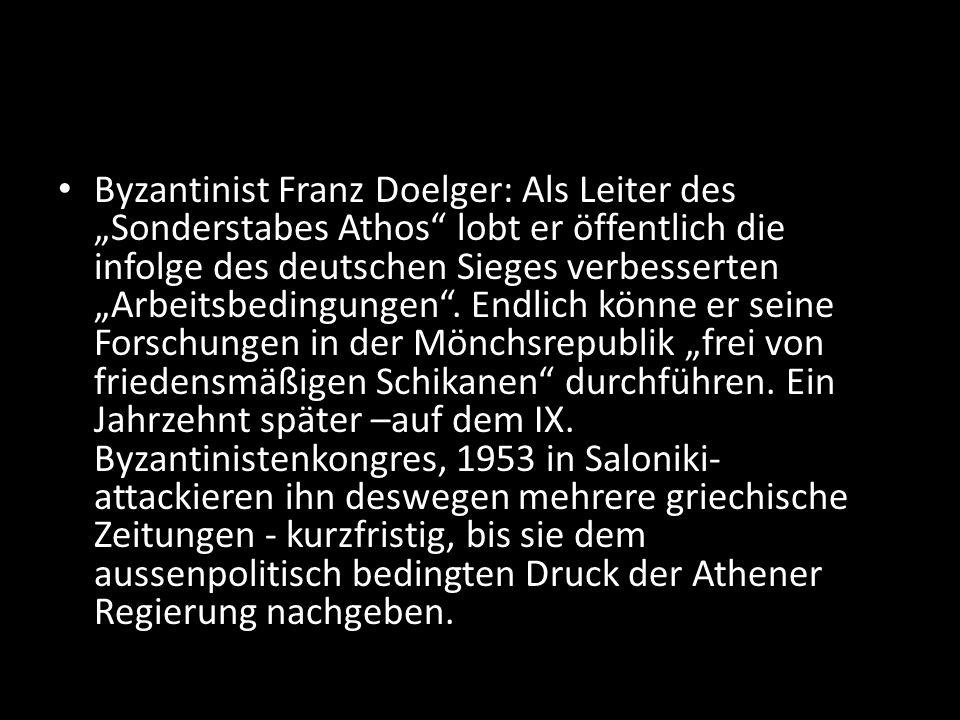 """Byzantinist Franz Doelger: Als Leiter des """"Sonderstabes Athos"""" lobt er öffentlich die infolge des deutschen Sieges verbesserten """"Arbeitsbedingungen""""."""