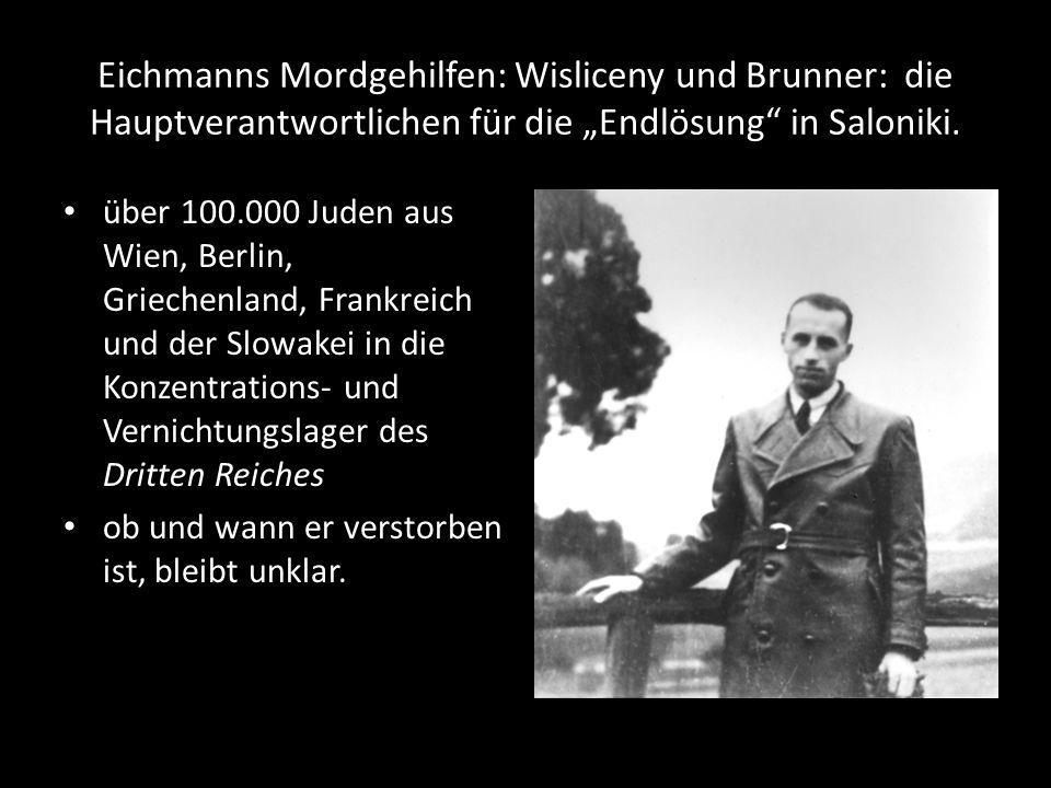 """Eichmanns Mordgehilfen: Wisliceny und Brunner: die Hauptverantwortlichen für die """"Endlösung"""" in Saloniki. über 100.000 Juden aus Wien, Berlin, Grieche"""