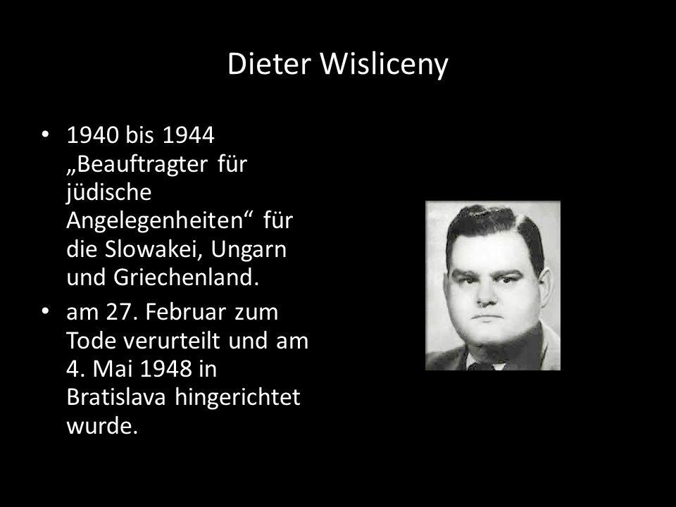 """Dieter Wisliceny 1940 bis 1944 """"Beauftragter für jüdische Angelegenheiten für die Slowakei, Ungarn und Griechenland."""