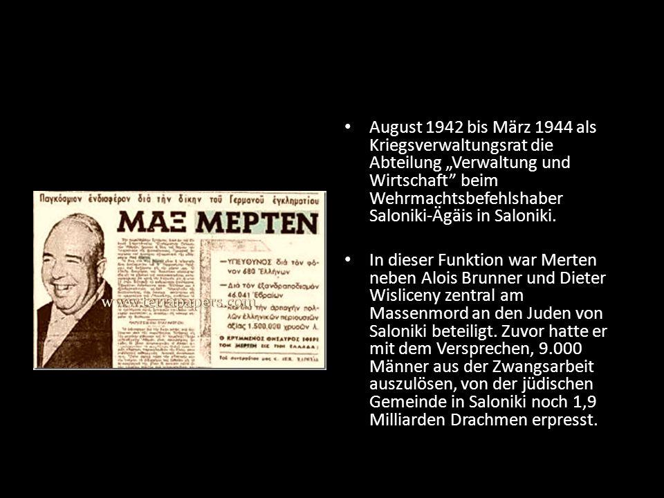 """August 1942 bis März 1944 als Kriegsverwaltungsrat die Abteilung """"Verwaltung und Wirtschaft"""" beim Wehrmachtsbefehlshaber Saloniki-Ägäis in Saloniki. I"""