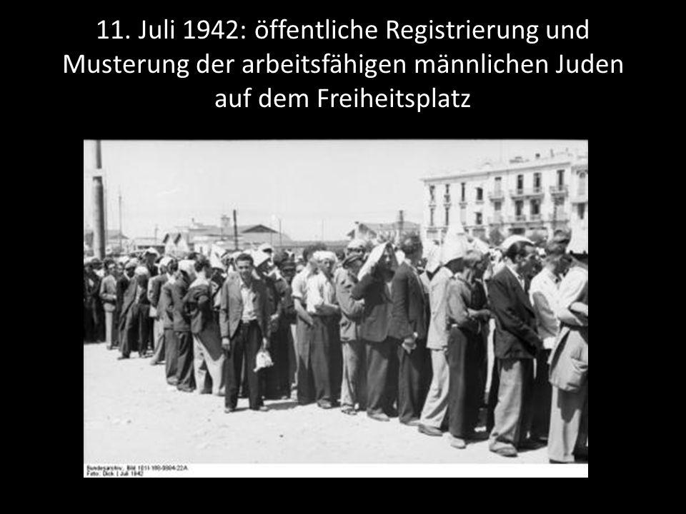 11. Juli 1942: öffentliche Registrierung und Musterung der arbeitsfähigen männlichen Juden auf dem Freiheitsplatz