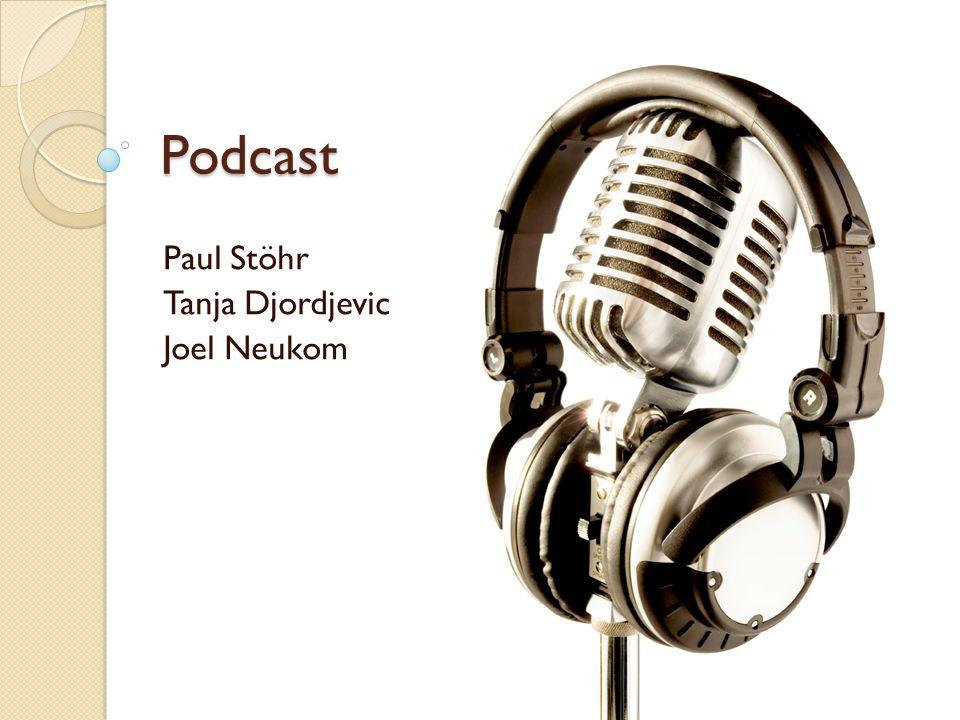Podcast Paul Stöhr Tanja Djordjevic Joel Neukom