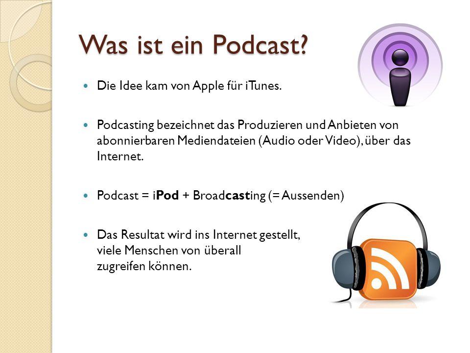 Was ist ein Podcast.Die Idee kam von Apple für iTunes.