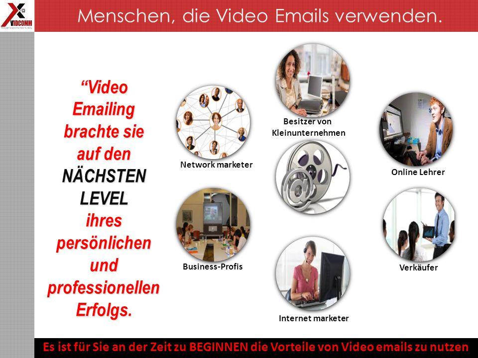 Business-Profis Online Lehrer Internet marketer Network marketer Verkäufer Besitzer von Kleinunternehmen Video Emailing brachte sie auf den NÄCHSTEN LEVEL ihres persönlichen und professionellen Erfolgs.