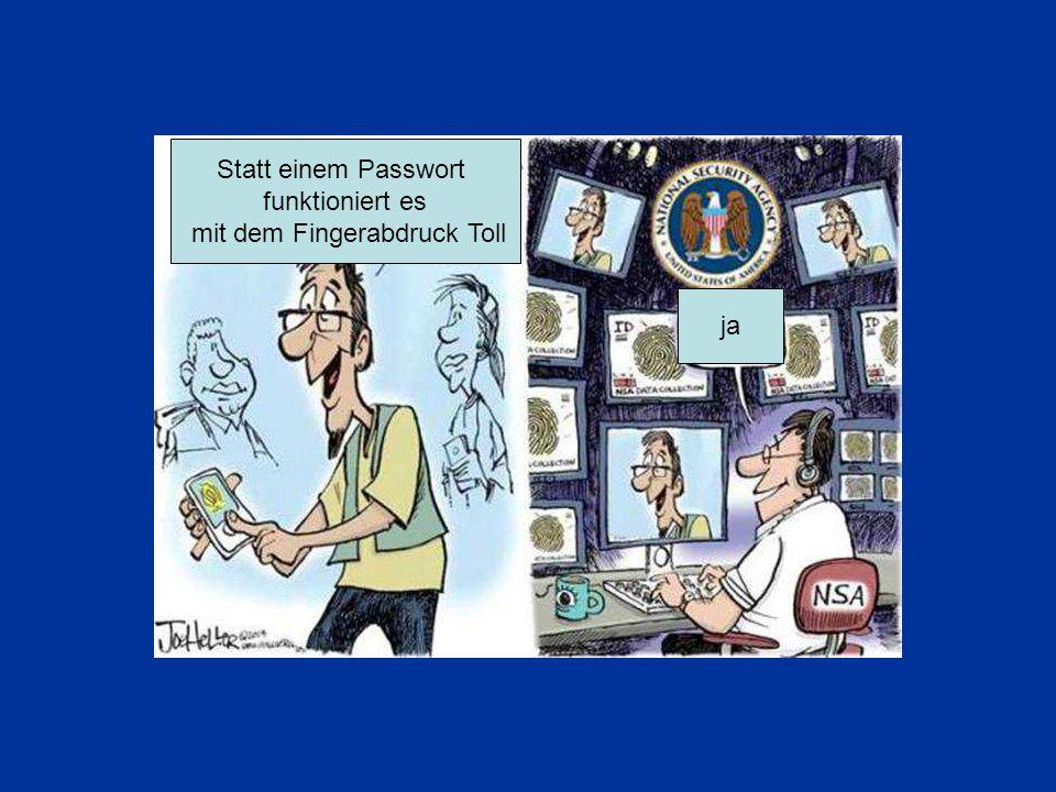 Statt einem Passwort funktioniert es mit dem Fingerabdruck Toll ja
