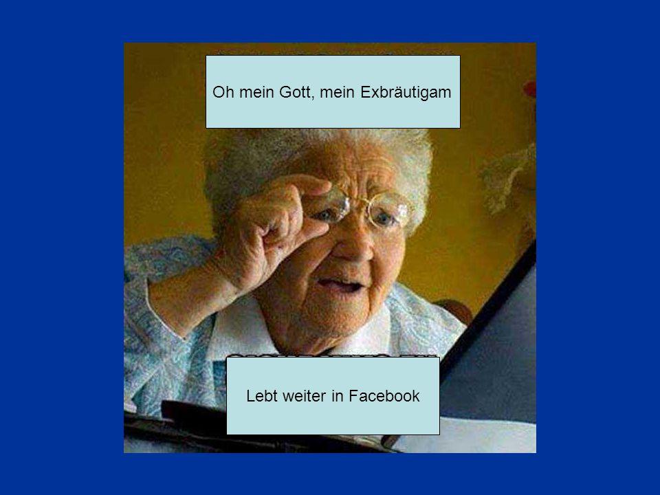 Oh mein Gott, mein Exbräutigam Lebt weiter in Facebook