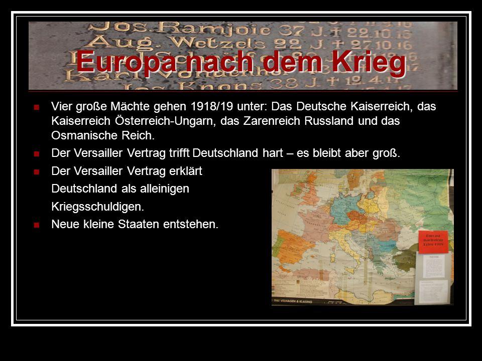 Vier große Mächte gehen 1918/19 unter: Das Deutsche Kaiserreich, das Kaiserreich Österreich-Ungarn, das Zarenreich Russland und das Osmanische Reich.
